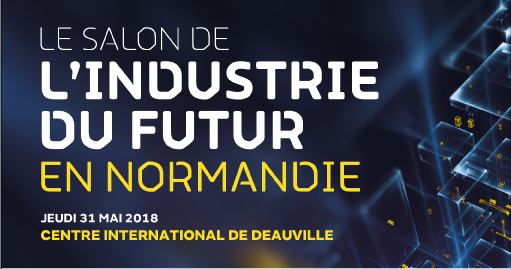 Salon Industrie du Futur en Normandie